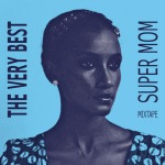 The Very Best - Super Mom Mixtape
