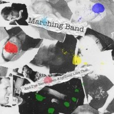 Marching Band - And I've Never Seen Anything Like That